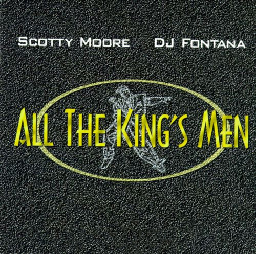 Cover: All The King's Men: Scotty Moore & D. J. Fontana